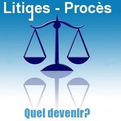 Litiges, procès, quel devenir?